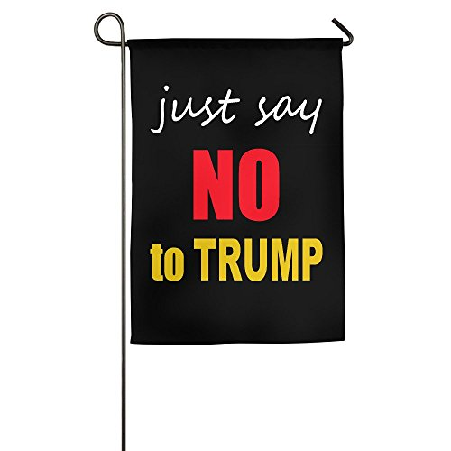 Just Say No To Dump Family House Garden Yard Flag Banner 12*18inch
