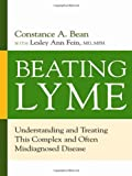 Beating Lyme: Understanding and Treating This Complex and Often Misdiagnosed Disease