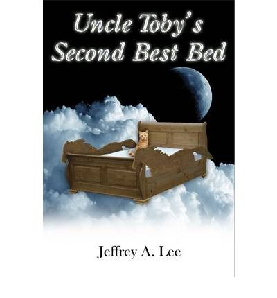 uncle-tobys-second-best-bed-by-lee-jeffery-a-author-apr-28-2011-paperback