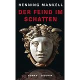 """Der Feind im Schatten: Romanvon """"Henning Mankell"""""""