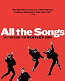 img - for All The Songs: The Story Behind Every Beatles Release book / textbook / text book