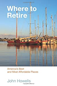 Where to Retire, 7th: America's Best & Most Affordable Places (Choose Retirement Series) from Globe Pequot