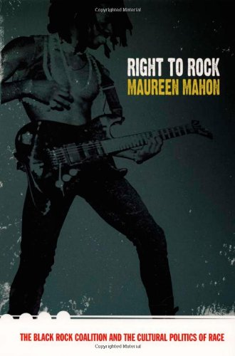 Right to Rock: The Black Rock Coalition and the Cultural...