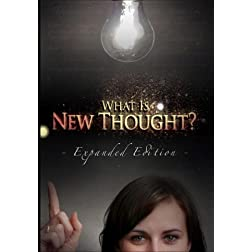 What Is New Thought? (Expanded Edition)