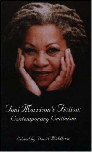 Toni Morrison's Fiction: Contemporary Criticism: A Collection of Contemporary Criticism (Critical Studies in Black Life and Culture)