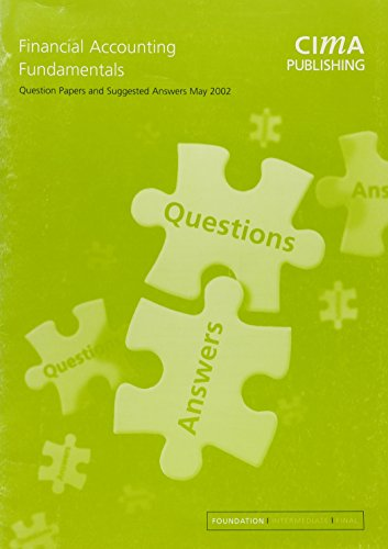 Financial Accounting Fundamentals: May 2002 Exam Questions & Answers (CIMA Q&A)