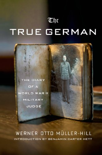 The True German: The Diary of a World War II Military Judge