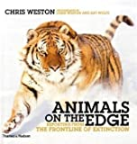 Animals on the Edge: Reporting from the Frontline of Extinction (0500543828) by Weston, Chris