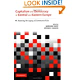 Capitalism and Democracy in Central and Eastern Europe: Assessing the Legacy of Communist Rule