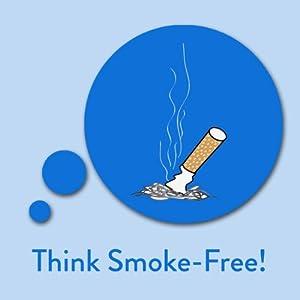 Think Smoke-Free! Affirmationen zur Raucherentwöhnung Hörbuch