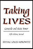 Taking Lives: Genocide and State Power (0765808803) by Horowitz, Irving Louis