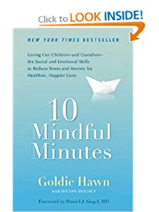 Giving Our Children--and Ourselves--the Social and Emotional Skills to Reduce Stress and Anxiety for Healthier, Happy Lives  - Goldie Hawn,Wendy Holden