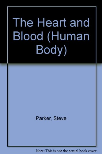 The Heart and Blood (Human Body)