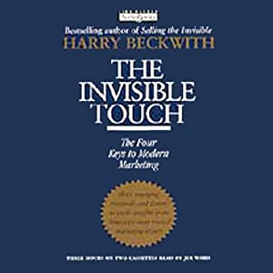 The Invisible Touch: The Four Keys to Modern Marketing | [Harry Beckwith]