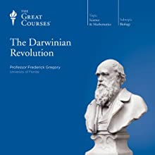 The Darwinian Revolution  by The Great Courses Narrated by Professor Frederick Gregory