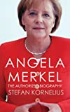 Angela Merkel: The Authorized Biography