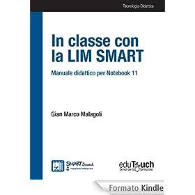 In classe con la LIM SMART - Manuale didattico per Notebook 11 (Tecnologia-didattica)