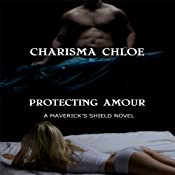 Protecting Amour (Maverick's Shield) | [Charisma Chloe]