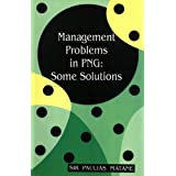 Management Problems in PNG: Some Solutions
