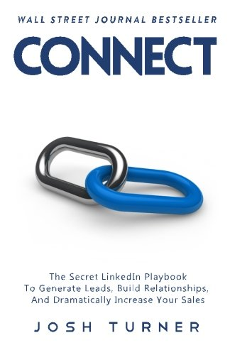 Connect-The-Secret-LinkedIn-Playbook-To-Generate-Leads-Build-Relationships-And-Dramatically-Increase-Your-Sales