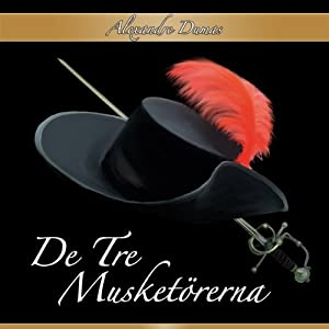 De tre musketörerna [The Three Muskateers] Audiobook