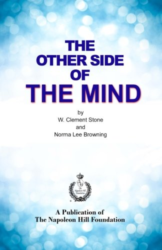 The Other Side of the Mind, by w. Clement Stone