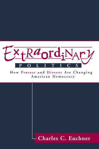 Extraordinary Politics: How Protest And Dissent Are Changing American Democracy (Transforming American Politics)