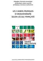 Cahiers pratiques aroma. - Soins palliatifs