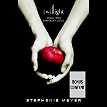 Twilight Tenth Anniversary Edition (       UNABRIDGED) by Stephenie Meyer Narrated by Ilyana Kadushin