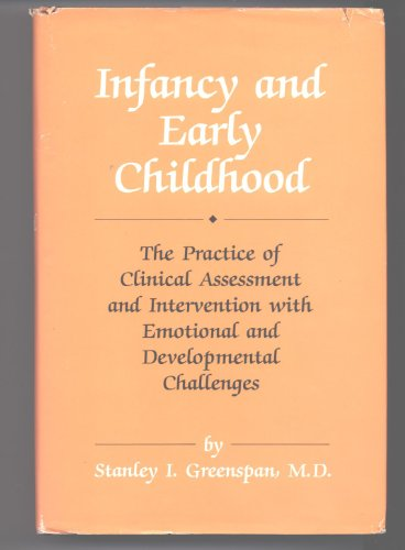 Infancy & Early Childhood: The Practice of Clinical Assessment & Intervention with Emotional & Developmental