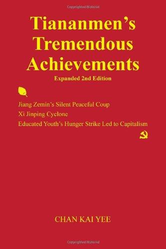 Tiananmen's Tremendous Achievements Expanded 2nd Edition: Jiang Zemin Coup, Xi Jinping Cyclone