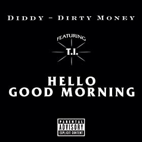 Hello Good Morning (Explicit Version) [Explicit]