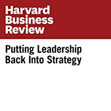 Putting Leadership Back Into Strategy (Harvard Business Review) Other by Cynthia A. Montgomery Narrated by Todd Mundt