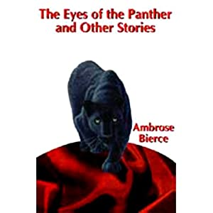The Eyes of the Panther & Other Stories | [Ambrose Bierce]