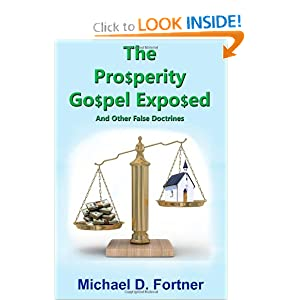The Prosperity Gospel Exposed: And Other False Doctrines