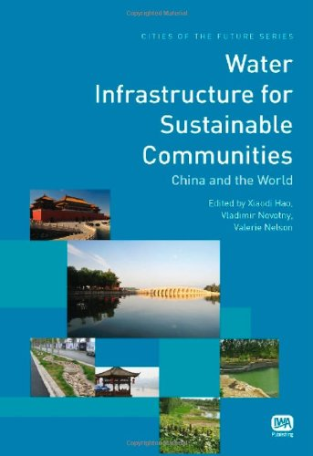 Water Infrastructure for Sustainable Communities: China and the World (Cities of the Future)