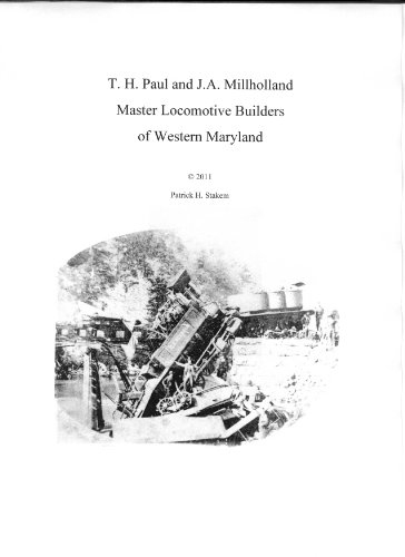 T. H. Paul and J.A. Millholland Master Locomotive Builders of Western Maryland