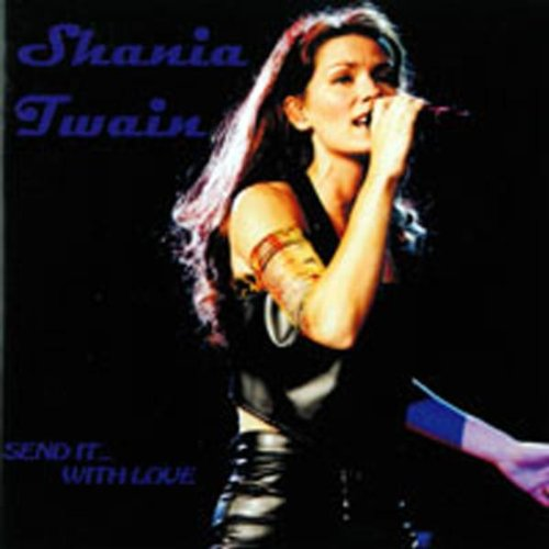 Send It With Love by Shania Twain