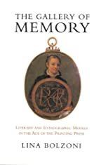 The Gallery of Memory: Literary and Iconographic Models in the Age of the Printing Press (Toronto Italian Studies)