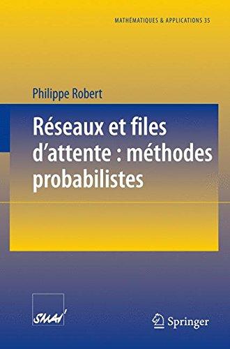 Réseaux et files d'attente: méthodes probabilistes (Mathématiques et Applications) (French Edition)