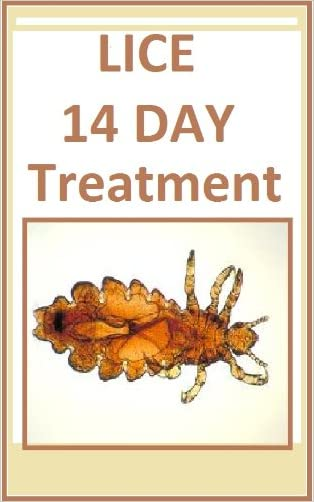 HEAD LICE TREATMENT-- 14 DAY TREATMENT-How to get rid of Lice written by  The Iowa Department of Public Healt