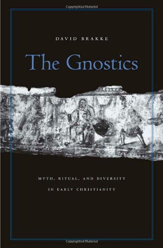The Gnostics: Myth, Ritual, and Diversity in Early...