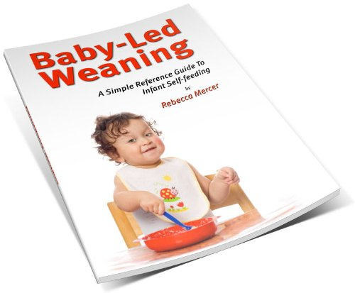 A Simple Reference Guide to Baby-led Weaning