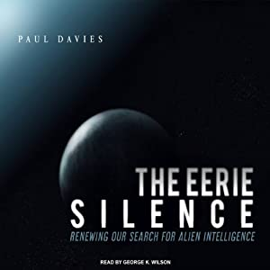The Eerie Silence: Renewing Our Search for Alien Intelligence | [Paul Davies]