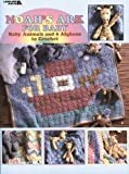 Noah's Ark for Baby: Baby Animals and 6 Afghans to Crochet (Leisure Arts 2964)
