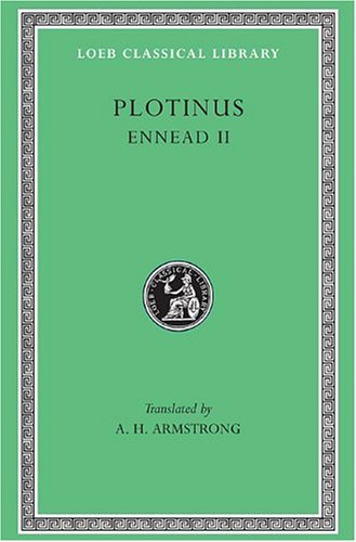 Plotinus II: Ennead II, 1-9 (Loeb Classical Library, No....