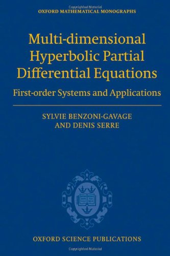 Multi-dimensional Hyperbolic Partial Differential Equations: First-order Systems and Applications (Oxford Mathematical M