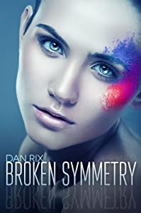 Broken Symmetry: A Young Adult Science Fiction Thriller by Dan Rix ebook deal