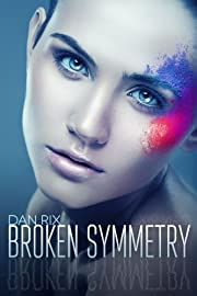 BROKEN SYMMETRY: A Young Adult Science Fiction Thriller