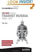 My Revision Notes AQA AS History: Tsarist Russia 1855-1917